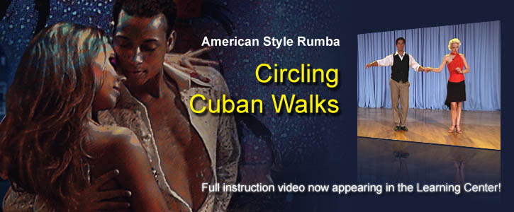 This week's instructional video: Rumba Circling Cuban Walks. Learn it now!